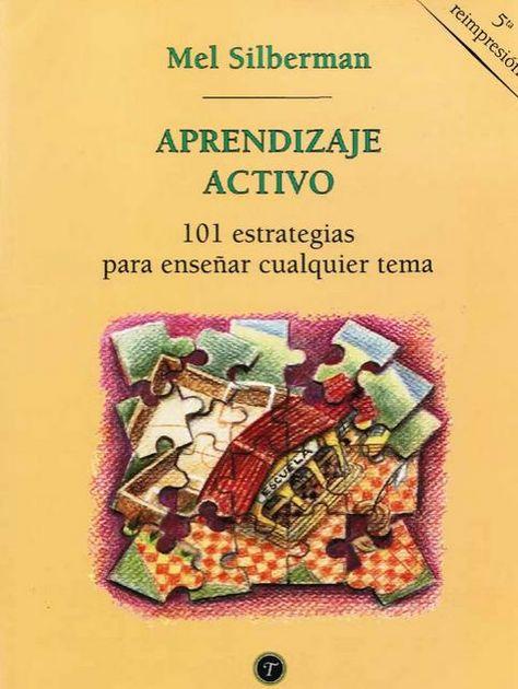 Aprendizaje Activo - 101 Estrategias para Enseñar Cualquier Tema   #eBook #Educación
