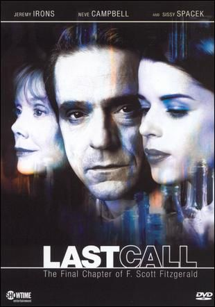 Last Call (2002) Jeremy Irons as Scott and Sissy Spacek as Zelda.  Neve Campbell played Frances Kroll, Scott's secretary from 39-40.