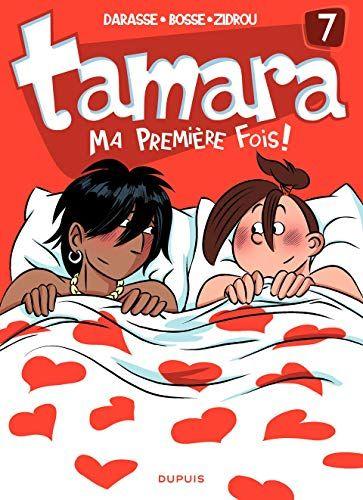 Telecharger Tamara Tome 7 Ma Premiere Fois Pdf Ebook En Ligne De Zidrou Christian Darasse Telecharger Votre Livres A Lire Comic Strips Livre Numerique