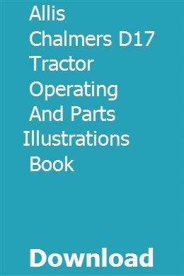 Allis Chalmers D17 Tractor Operating And Parts Illustrations ... on