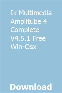 Ik Multimedia Amplitube 4 Complete V4 5 1 Free Win Osx Download