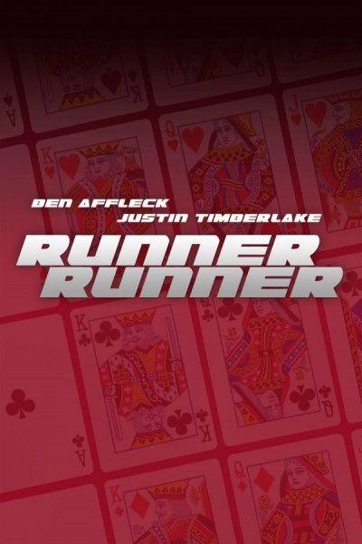 Posters For Runner Runner Runner Runner Movie Ben Affleck Justin Timberlake