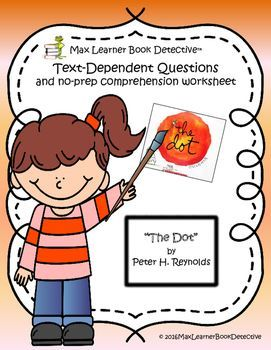 The Dot Text Dependent Questions And No Prep Worksheet Text Dependent Questions This O In 2021 Text Dependent Questions This Or That Questions Close Reading Worksheets Text dependent questions worksheet