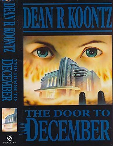 The Door To December By Dean Koontz In 2020 Dean Koontz