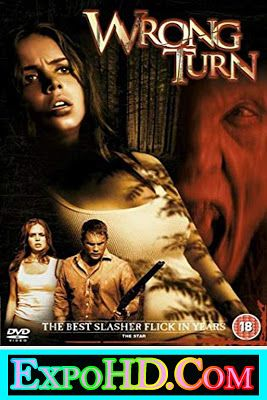 Wrong Turn Unrated 2003 Download Full Hd Dual Audio 480p 720 1080p Bluray Watch Online Expohd Download Free Scary Movies Horror Movies Wrong Turn