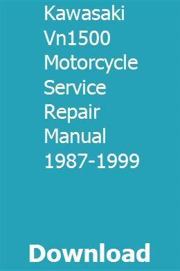 Kawasaki Vn1500 Motorcycle Service Repair Manual 1987 1999 Download Repair Manuals Repair Kawasaki