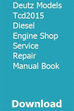 Deutz Models Tcd2015 Diesel Engine Shop Service Repair Manual Book Repair Manuals Case Tractors Diesel Engine