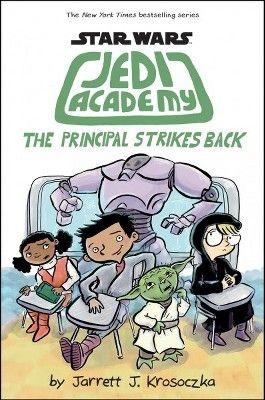 Principal Strikes Back Star Wars Jedi Academy By Jarrett J Krosoczka Hardcover Star Wars Jedi Jedi Academy Books Star Wars