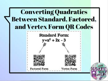 Converting Quadratics Between Standard, Factored, and Vertex