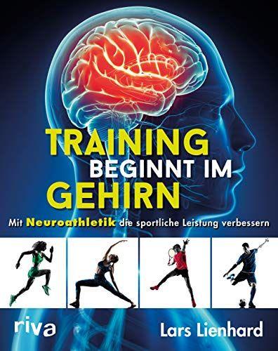 Training Beginnt Im Gehirn Mit Neuroathletik Die Sportliche Leistung Verbessern Eur 2199 Eur 2499 43 Von 5 Sterne Bucher Augen Training