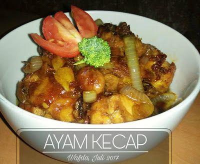Resep Ayam Kecap Manis Ala Rumahan By Dapurwafda Resep Ayam Resep Masakan Indonesia Makanan
