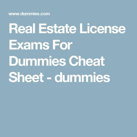 Real Estate License Exams For Dummies Cheat Sheet With Images