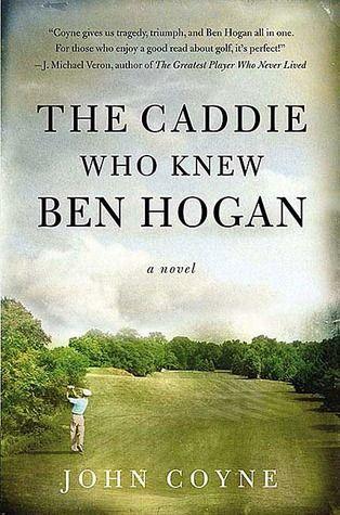 The Caddie Who Knew Ben Hogan