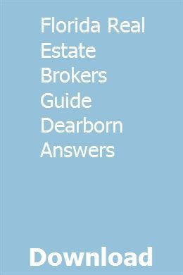 Florida Real Estate Brokers Guide Dearborn Answers Florida Real