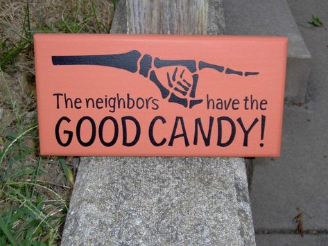 The Neighbors Have Good Candy Wood Vinyl Sign Halloween Sign Skeleton Hand Halloween Decorations Outdoor Trick Treat Candy Porch Decor Wall