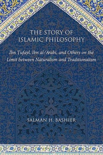 Story Of Islamic Philosophy The Ebook By Salman H Bashier Rakuten Kobo In 2021 Philosophy Metaphysical Books Islam