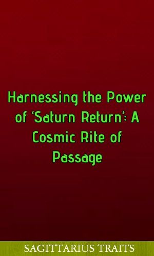 Harnessing The Power Of Saturn Return A Cosmic Rite Of Passage