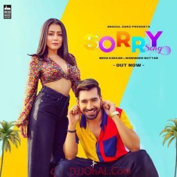 Sorry Song Download Neha Kakkar Ft Maninder Buttar Phone Ta Chakle Mera Mai Sorry Kehndi Aa Neha Kakkar Songs For Boyfriend Celebrity Pictures