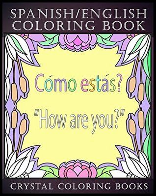 Coloring Book In Spanish Awesome Spanish English Coloring Book 30 Spanish To English In 2020 Coloring Book Set Coloring Books Anti Stress Coloring Book