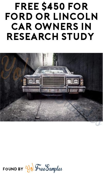Free 450 For Ford Or Lincoln Car Owners In Research Study Must