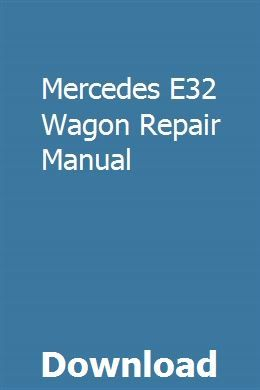 Mercedes E32 Wagon Repair Manual Repair Manuals Chilton Repair Manual Chilton Manual