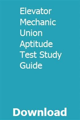 Elevator Mechanic Union Aptitude Test Study Guide