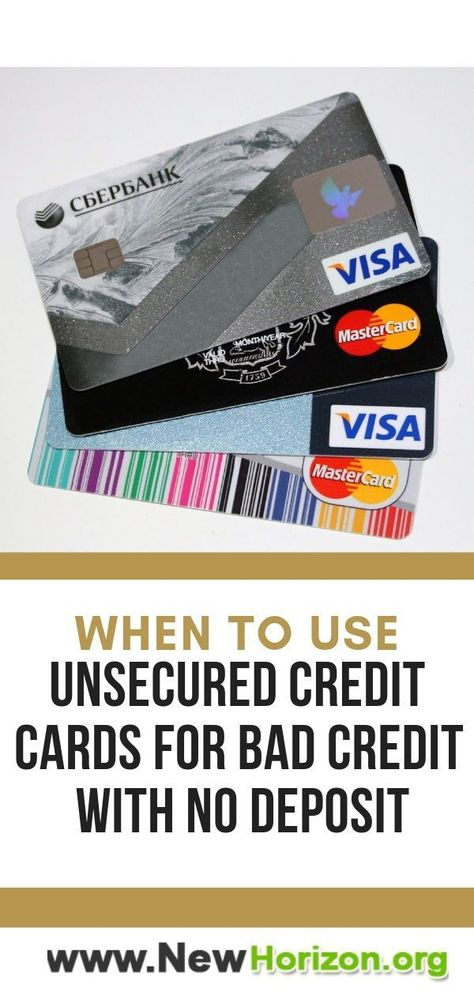 When To Use Unsecured Credit Cards For Bad Credit With No Deposit
