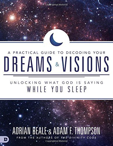 Free Pdf A Practical Guide To Decoding Your Dreams And Visions