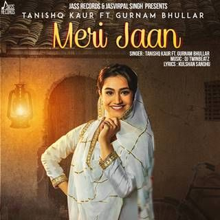 Meri Jaan Mp3 Song Download Tanishq Kaur Gurnam Bhullar Djpadhala Com Merijaan Mp3 Song Download Lyrics Mp3 Song