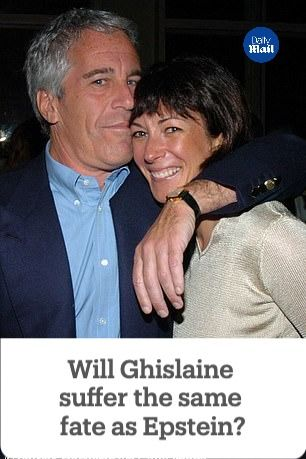 EXCLUSIVE: 'She knows too much': Epstein's victims' lawyer says Ghislaine Maxwell may kill herself or 'be silenced' to stop her spilling secrets on her high profile friends...