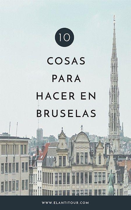 Qué Hacer En Bruselas Nuestros 10 Favoritos Viaje A Europa Bruselas Bruselas Turismo