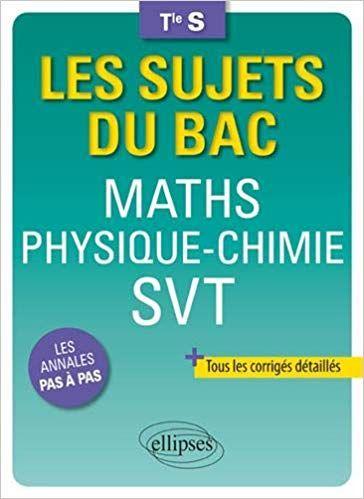Maths Physique Chimie Svt Terminale S Bruno Ciolfi Pascal Clavier Delphine Guillouet Livres Physique Chimie Formules De Physique Chimie