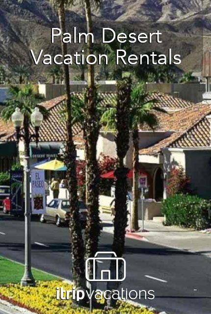 Palm Desert California Vacation Rentals Desert Vacation Palm Springs Vacation Rentals Vacation Rental