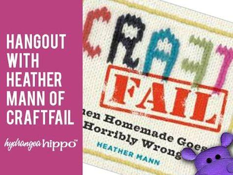 Heather Mann Talks about CraftFail - 12 Days of Giving - Day 7 - Hydrangea Hippo