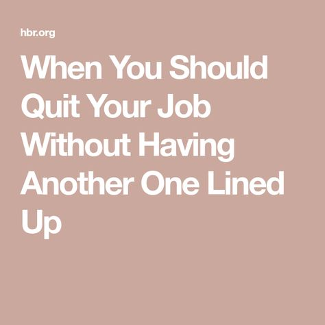 When You Should Quit Your Job Without Having Another One Lined Up