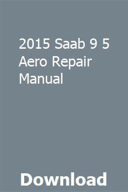 2015 Saab 9 5 Aero Repair Manual Teacher Guides Teaching Guides Discussion Guide