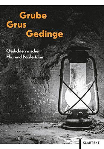 Grube Grus Gedinge Gedichte Zwischen Flz Und Frderturm