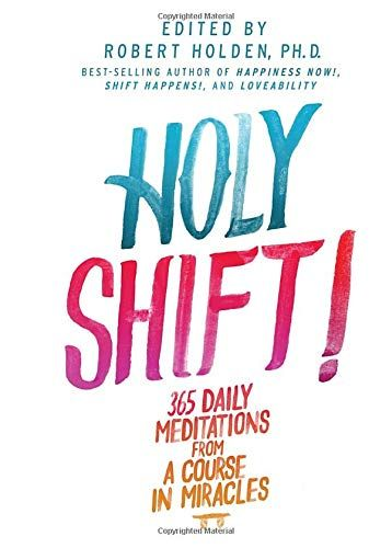 Download Pdf Holy Shift 365 Daily Meditations From A Course In