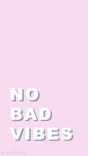 No Bad Vibes Pink Quote Inspirational Background Wallpaper You Can Download For Free O Inspirational Backgrounds Cute Backgrounds For Phones Bad Girl Wallpaper