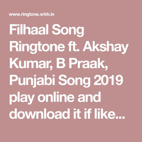 Filhall Ringtone Akshay Kumar B Parak 20 Tones Recommended Ringtone Download Songs Play Online