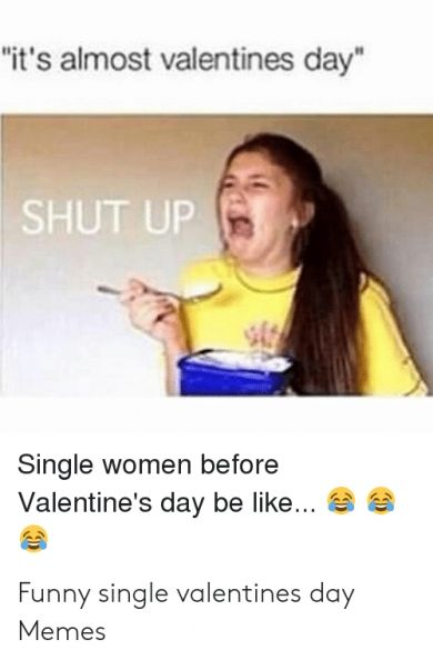 18 New Single Valentines Meme Template 2021 Valentines Memes Valentines For Singles Valentines Day Memes
