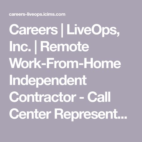 Careers Liveops Inc Remote Work From Home Independent Contractor Call Center Representative In Remote Car Remote Work Call Center Virtual Call Center