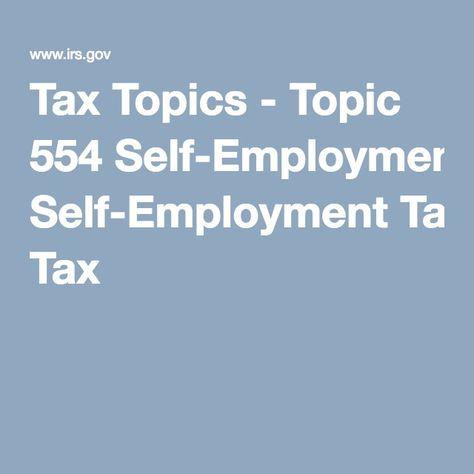Tax Topics - Topic 554 Self-Employment Tax Tutorials  Reference