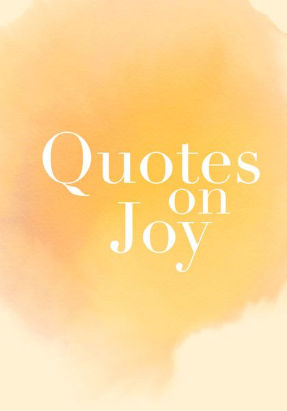Beautiful Words On Joy - Quotes On Joy - Photos
