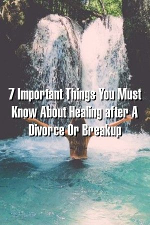 7 Important Things You Must Know About Healing after A Divorce Or Breakup #lovers  #breakup #romance