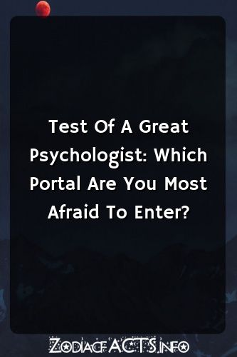 Test Of A Great Psychologist: Which Portal Are You Most