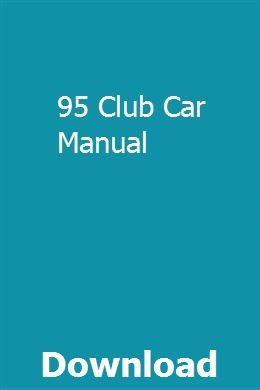95 Club Car Manual | lessathynet | Electric golf cart, Golf