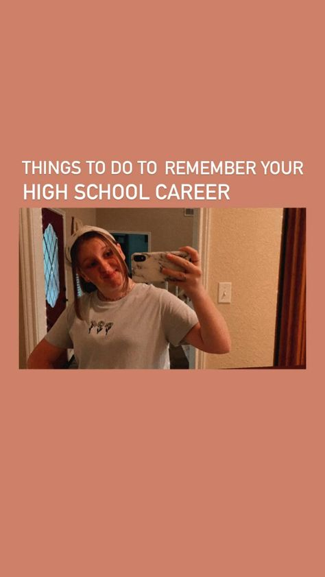 Things to do to remember your High School career