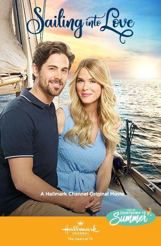 Sailing Into Love Hallmark Channel In 2021 Hallmark Channel Summer Movie Hallmark Movies