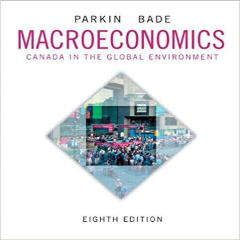 Pin On Test Bank For Macroeconomics Canada In The Global Environment 8th Edition By Parkin Bade